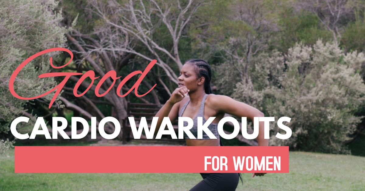 6 good cardio workouts for women